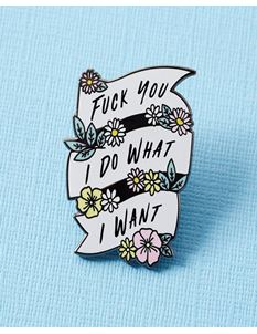 Punky Pins F*** You, I Do What I Want Enamel Pin